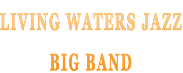 Living Waters Jazz Big Band