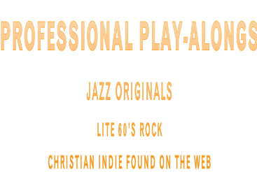 Professional Play-alongs Jazz Originals Lite 60's Rock Christian Indie found on the web